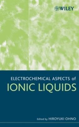 Ohno, Hiroyuki - Electrochemical Aspects of Ionic Liquids, ebook