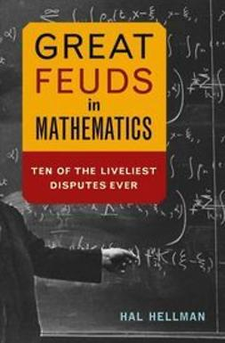 Hellman, Hal - Great Feuds in Mathematics: Ten of the Liveliest Disputes Ever, ebook