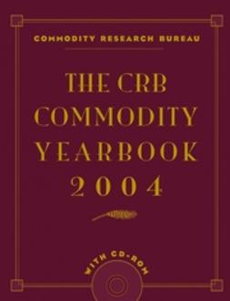 UNKNOWN - The CRB Commodity Yearbook 2004, ebook