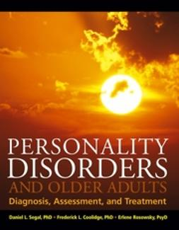 Coolidge, Frederick L. - Personality Disorders and Older Adults: Diagnosis, Assessment, and Treatment, ebook