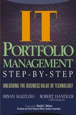 Handler, Robert - IT (Information Technology) Portfolio Management Step-by-Step: Unlocking the Business Value of Technology, e-kirja