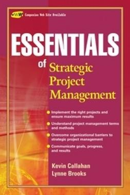 Callahan, Kevin R. - Essentials of Strategic Project Management, ebook