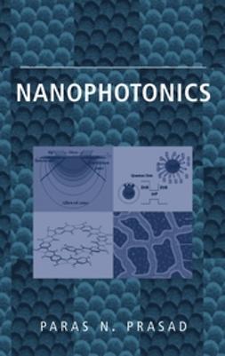 Prasad, Paras N. - Nanophotonics, ebook