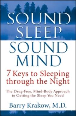 Krakow, Barry - Sound Sleep, Sound Mind: 7 Keys to Sleeping Through the Night, e-bok