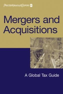 UNKNOWN - Mergers and Acquisitions: A Global Tax Guide, ebook