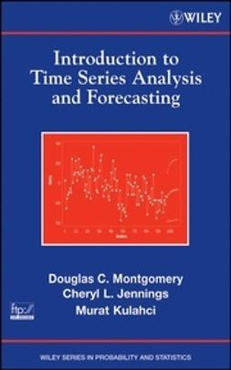 Jennings, Cheryl L. - Introduction to Time Series Analysis and Forecasting, e-bok
