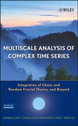 Cao, Yinhe - Multiscale Analysis of Complex Time Series: Integration of Chaos and Random Fractal Theory, and Beyond, e-kirja