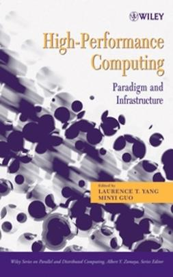 Guo, Minyi - High-Performance Computing: Paradigm and Infrastructure, ebook