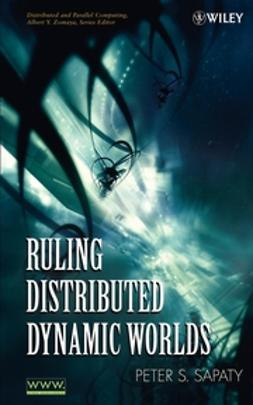Sapaty, Peter - Ruling Distributed Dynamic Worlds, ebook