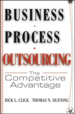 Click, Rick L. - Business Process Outsourcing: The Competitive Advantage, ebook