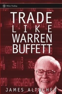 Altucher, James - Trade Like Warren Buffett, ebook