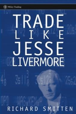 Smitten, Richard - Trade Like Jesse Livermore, ebook
