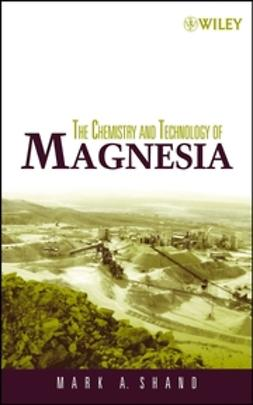 Shand, Mark A. - The Chemistry and Technology of Magnesia, ebook
