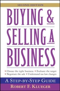 Klueger, Robert F. - Buying and Selling a Business: A Step-by-Step Guide, ebook