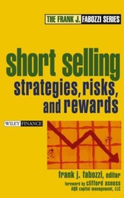 Fabozzi, Frank J. - Short Selling: Strategies, Risks, and Rewards, ebook