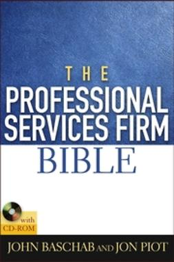 Baschab, John - The Professional Services Firm Bible, ebook