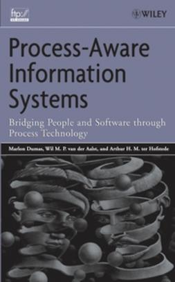 Aalst, Wil M. van der - Process-Aware Information Systems: Bridging People and Software Through Process Technology, ebook