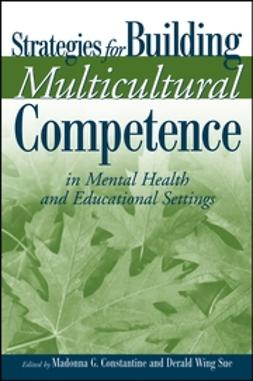 Constantine, Madonna G. - Strategies for Building Multicultural Competence in Mental Health and Educational Settings, e-bok