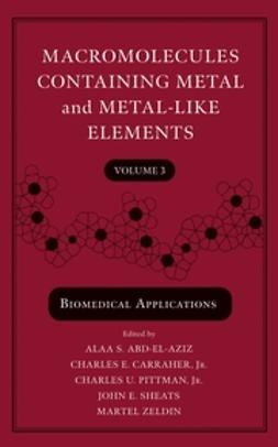 Abd-El-Aziz, Alaa S. - Macromolecules Containing Metal and Metal-Like Elements, Biomedical Applications, ebook
