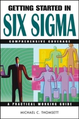 Thomsett, Michael C. - Getting Started in Six Sigma, ebook