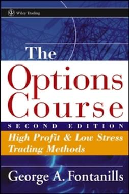 Fontanills, George A. - The Options Course: High Profit & Low Stress Trading Methods, ebook