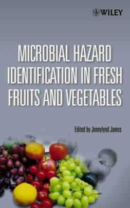 James, Jennylynd - Microbial Hazard Identification in Fresh Fruits and Vegetables, ebook