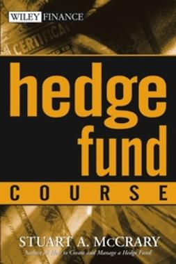 McCrary, Stuart A. - Hedge Fund Course, e-bok
