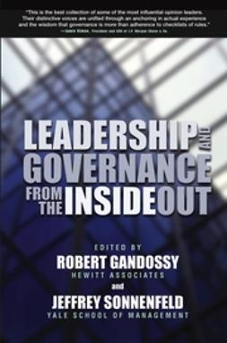 Gandossy, Robert - Leadership and Governance from the Inside Out, e-kirja