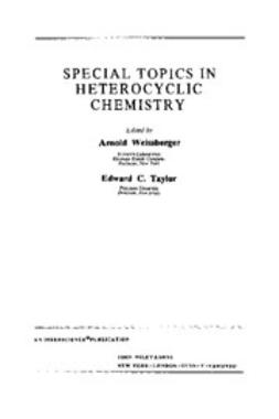 Weissberger, A. - The Chemistry of Heterocyclic Compounds, Special Topics in Heterocyclic Chemistry, e-kirja