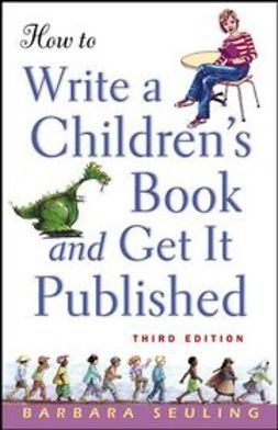Seuling, Barbara - How to Write a Children's Book and Get It Published, ebook