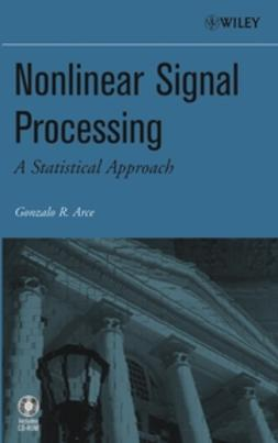Arce, Gonzalo R. - Nonlinear Signal Processing: A Statistical Approach, ebook