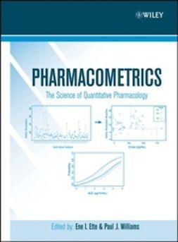 Ette, Ene I. - Pharmacometrics: The Science of Quantitative Pharmacology, ebook