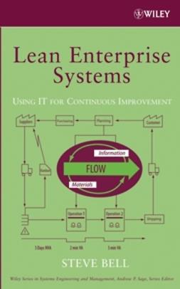 Bell, Steve - Lean Enterprise Systems: Using IT for Continuous Improvement, e-kirja