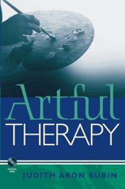 Rubin, Judith Aron - Artful Therapy, e-bok
