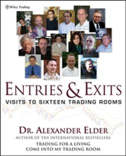 Elder, Alexander - Entries & Exits: Visits toSixteen Trading Rooms, e-bok