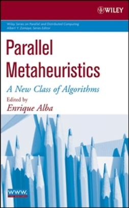 Alba, Enrique - Parallel Metaheuristics: A New Class of Algorithms, ebook