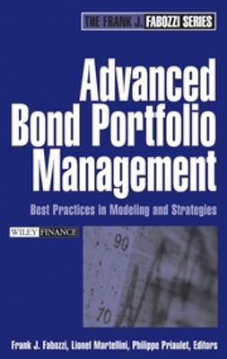 Fabozzi, Frank J. - Advanced Bond Portfolio Management: Best Practices in Modeling and Strategies, ebook