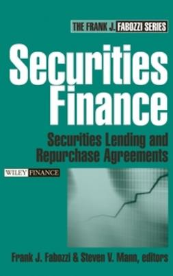 Fabozzi, Frank J. - Securities Finance: Securities Lending and Repurchase Agreements, ebook