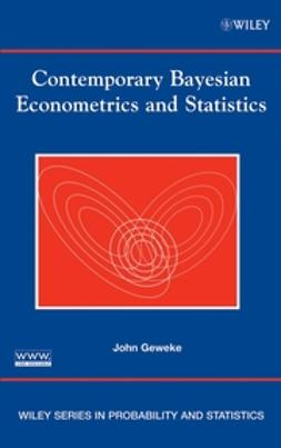 Geweke, John - Contemporary Bayesian Econometrics and Statistics, e-bok