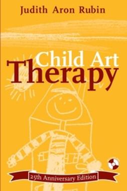 Rubin, Judith Aron - Child Art Therapy, e-kirja