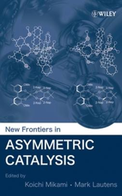 Lautens, Mark - New Frontiers in Asymmetric Catalysis, ebook