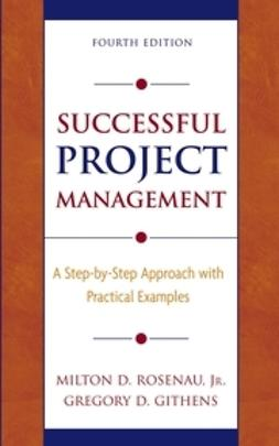 Rosenau, Milton D. - Successful Project Management: A Step-by-Step Approach with Practical Examples, ebook