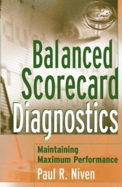 Niven, Paul R. - Balanced Scorecard Diagnostics: Maintaining Maximum Performance, ebook