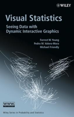 Young, Forrest W. - Visual Statistics: Seeing Data with Dynamic Interactive Graphics, ebook