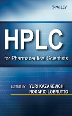 Kazakevich, Yuri V. - HPLC for Pharmaceutical Scientists, e-kirja