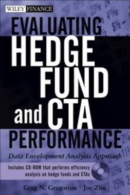 Gregoriou, Greg N. - Evaluating Hedge Fund and CTA Performance: Data Envelopment Analysis Approach, ebook