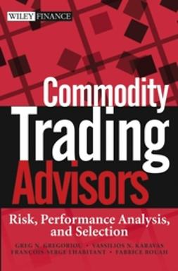 Gregoriou, Greg N. - Commodity Trading Advisors: Risk, Performance Analysis, and Selection, e-bok