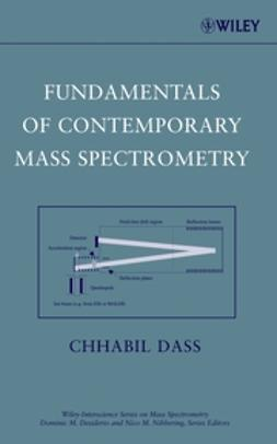 Dass, Chhabil - Fundamentals of Contemporary Mass Spectrometry, e-bok