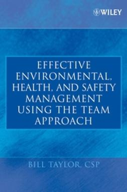 Taylor, Bill - Effective Environmental, Health, and Safety Management Using the Team Approach, e-kirja