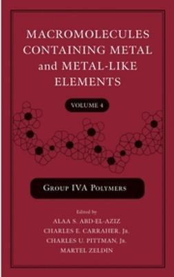 Abd-El-Aziz, Alaa S. - Macromolecules Containing Metal and Metal-Like Elements, Group IVA Polymers, ebook